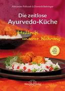 Die zeitlose Ayurveda-Küche