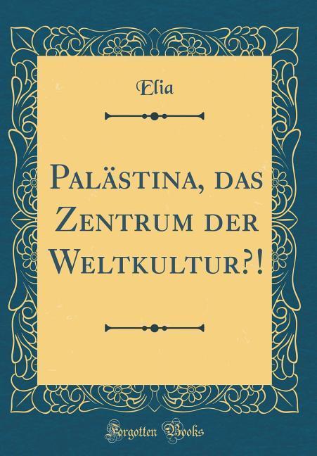 Palästina, das Zentrum der Weltkultur?! (Classi...