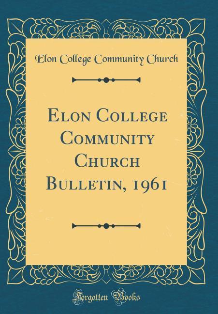 Elon College Community Church Bulletin, 1961 (C...