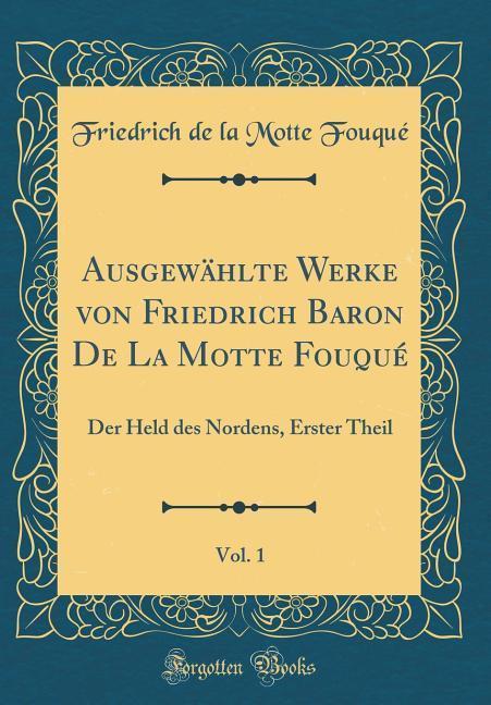 Ausgewählte Werke von Friedrich Baron De La Mot...