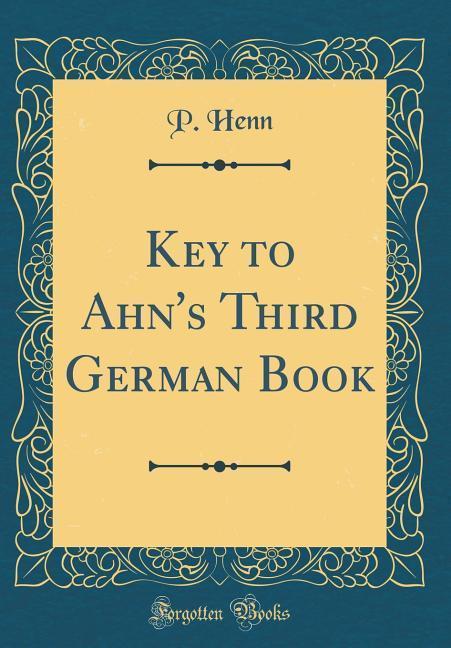 Key to Ahn´s Third German Book (Classic Reprint...