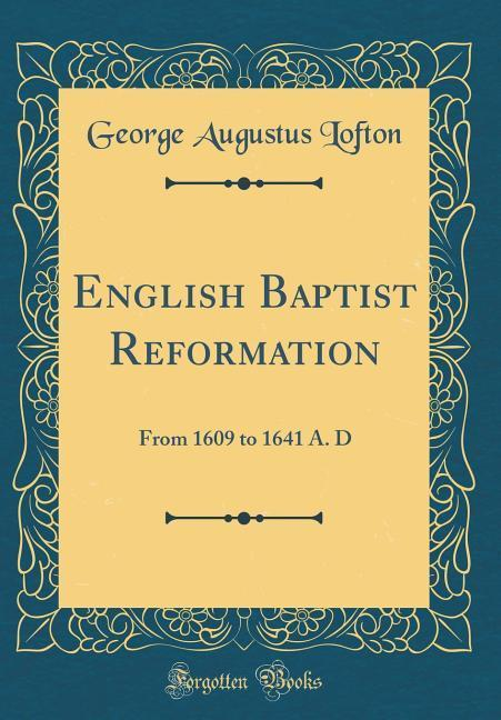 English Baptist Reformation als Buch von George...
