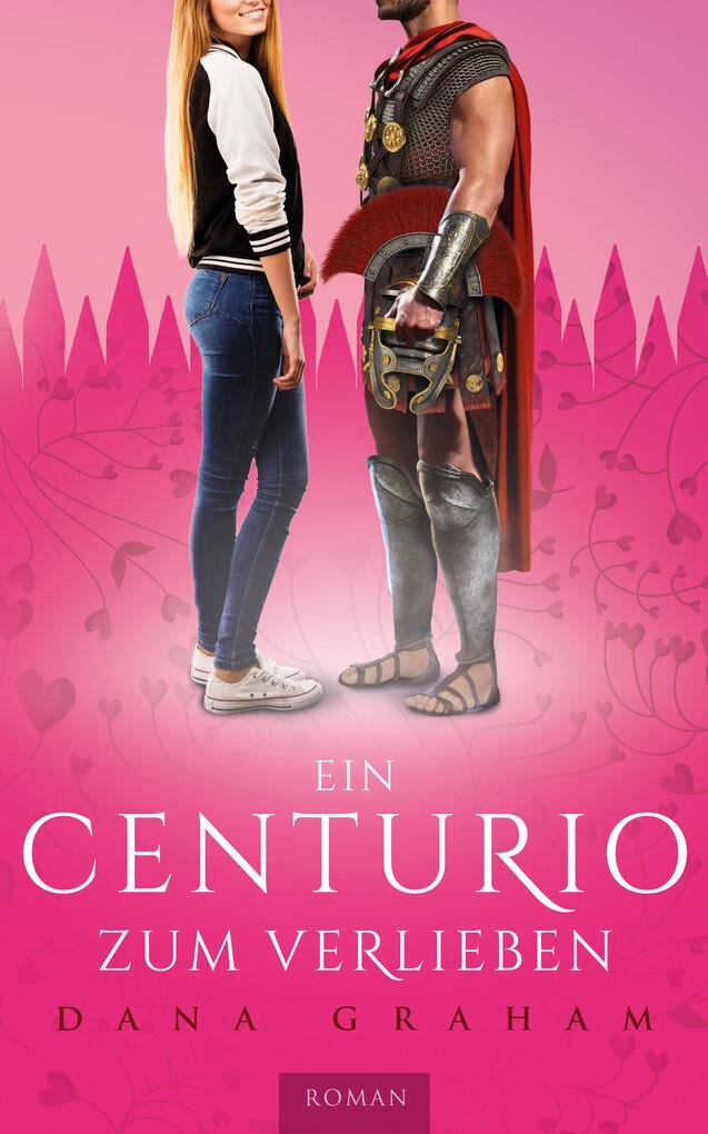 Ein Centurio zum Verlieben als eBook