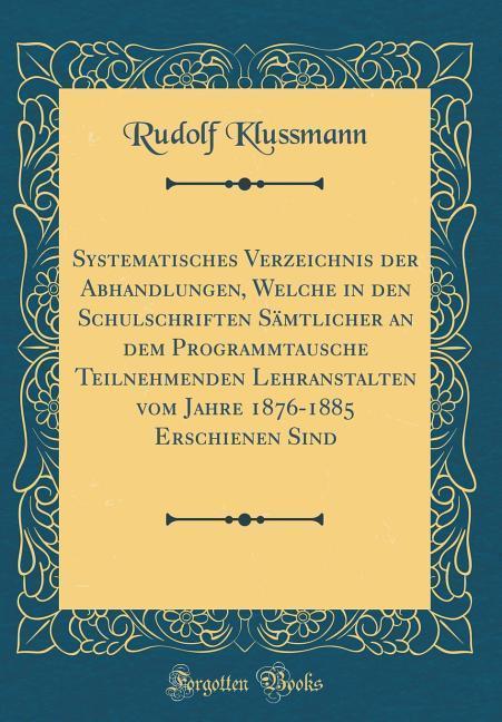 Systematisches Verzeichnis der Abhandlungen, We...