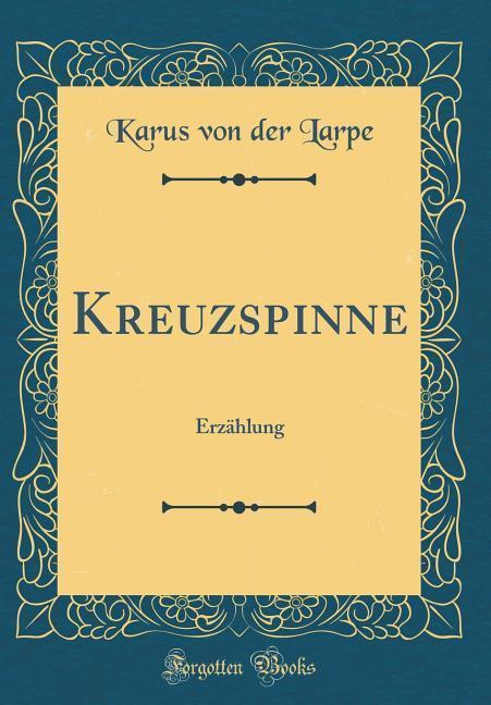 Kreuzspinne als Buch von Karus von der Larpe