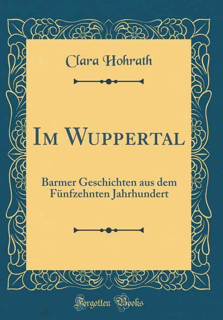 Im Wuppertal als Buch von Clara Hohrath