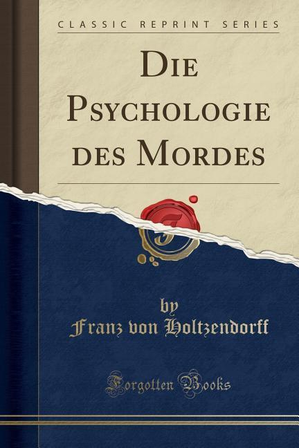 Die Psychologie des Mordes (Classic Reprint) al...