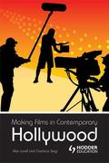 Making Films in Contemporary Hollywood