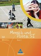 Mensch und Politik S1. Band 1. Gemeinschaftskunde (G8). Baden-Württemberg. Ausgabe 2004