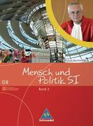 Mensch und Politik S1 - Schülerband 2 - Gemeinschaftskunde (G8) / Baden-Württemberg. Ausgabe 2004