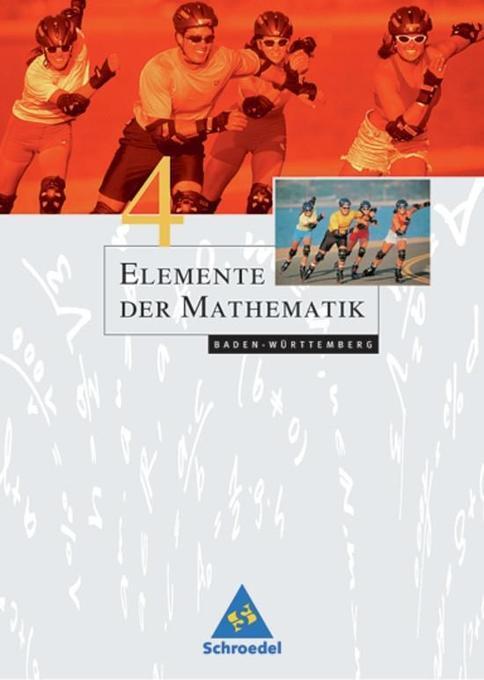 Elemente der Mathematik 4. Schülerband. Baden-W...