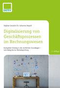 Digitalisierung von Geschäftsprozessen im Rechnungswesen, 2. Auflage