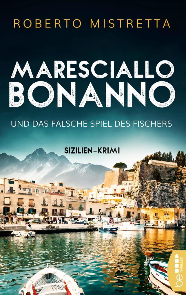 Maresciallo Bonanno und das falsche Spiel des Fischers als eBook