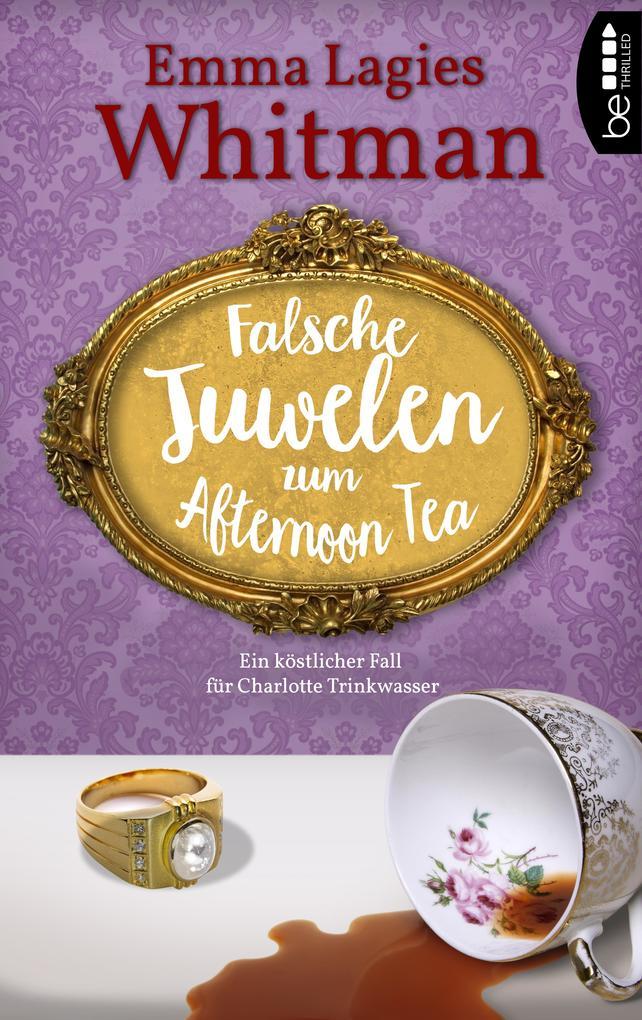 Falsche Juwelen zum Afternoon Tea als eBook