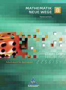 Mathematik Neue Wege 8. Arbeitsbuch für Gymnasien. Schülerband. Niedersachsen