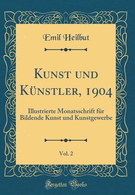 Kunst und Künstler, 1904, Vol. 2 als Buch von E...