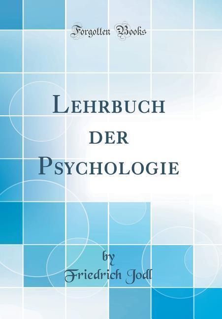 Lehrbuch der Psychologie (Classic Reprint) als ...