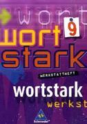 Wortstark. Werkstattheft 9 Neubearbeitung. Rechtschreibung 2006