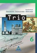 Trio 6. Geschichte, Sozialkunde, Erdkunde. Bayern. Hauptschule