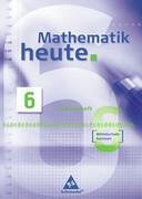 Mathematik heute 6. Arbeitsheft - Mittelschule - Sachsen - Neubearbeitung