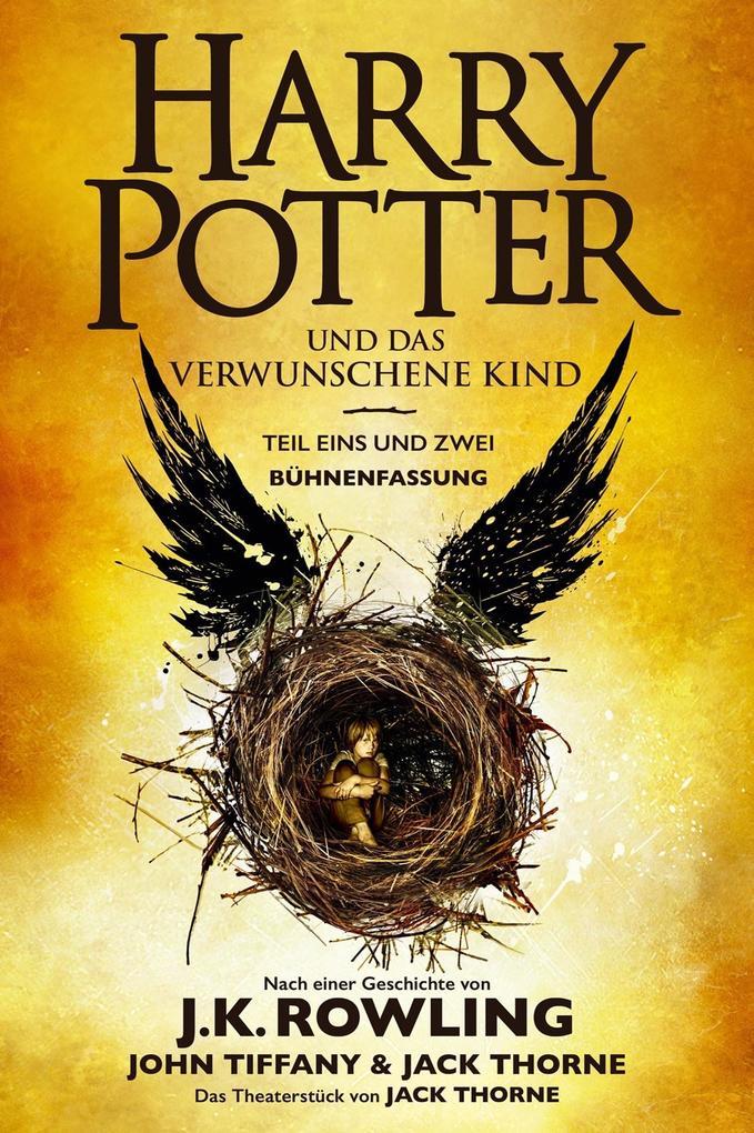 Harry Potter und das verwunschene Kind. Teil eins und zwei (Bühnenfassung) als eBook