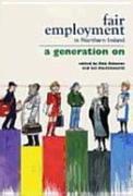 Fair Employment in Northern Ireland: A Generation on