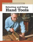 Selecting and Using Hand Tools: The New Best of Fine Woodworking
