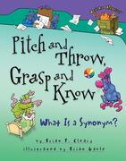 Pitch and Throw, Grasp and Know: What Is a Synonym?