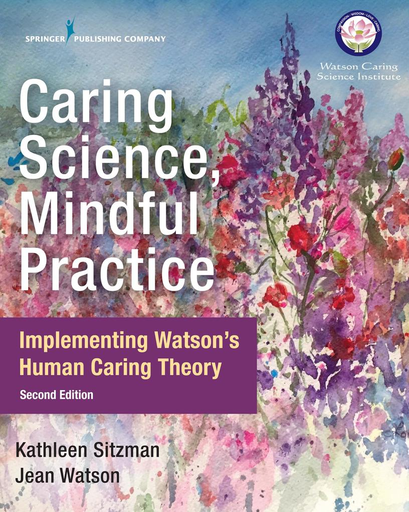 Caring Science, Mindful Practice, Second Editio...