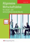Allgemeine Wirtschaftslehre für steuer- und wirtschaftsberatende Berufe. Schülerband