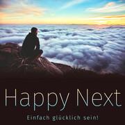Happy Next: Einfach glücklich sein!