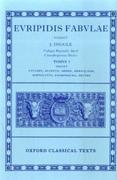 Fabulae: Volume I: Cyclops, Alcestis, Medea, Heraclidae, Hippolytus, Andromacha, Hecuba