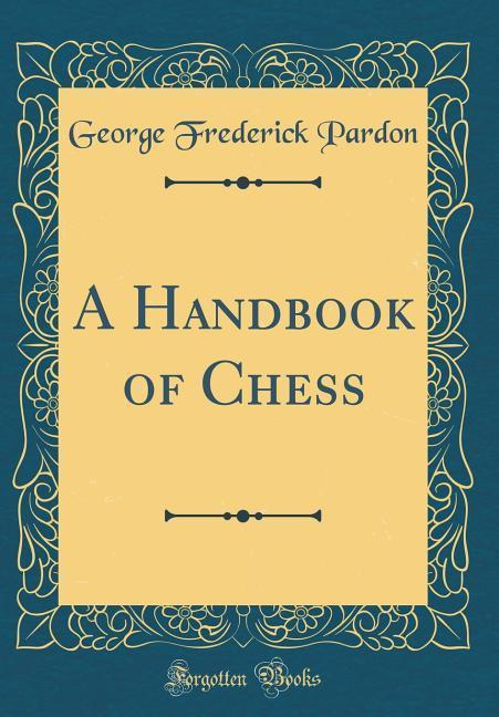 A Handbook of Chess (Classic Reprint) als Buch ...