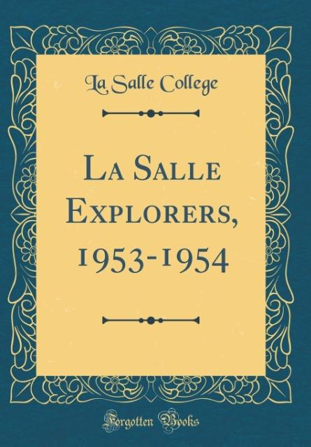 La Salle Explorers, 1953-1954 (Classic Reprint)...