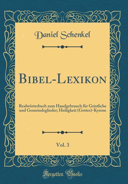 Bibel-Lexikon, Vol. 3 als Buch von Daniel Schenkel