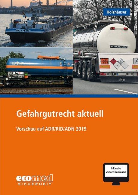 Gefahrgutrecht aktuell als Buch von Jörg Holzhä...