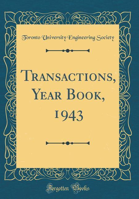 Transactions, Year Book, 1943 (Classic Reprint)...