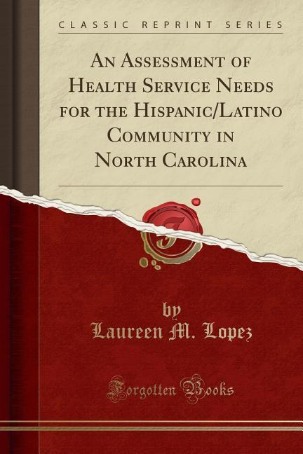 An Assessment of Health Service Needs for the H...