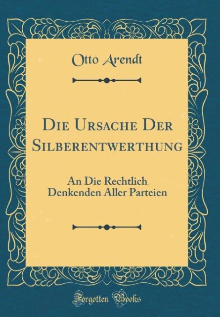 Die Ursache Der Silberentwerthung als Buch von ...