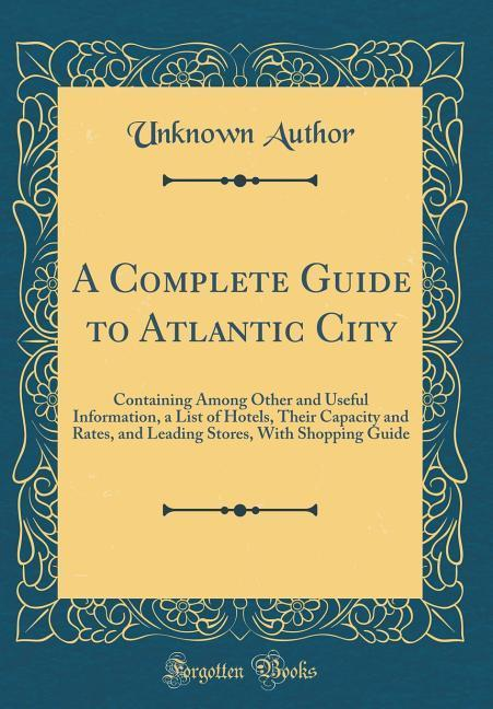 A Complete Guide to Atlantic City als Buch von ...