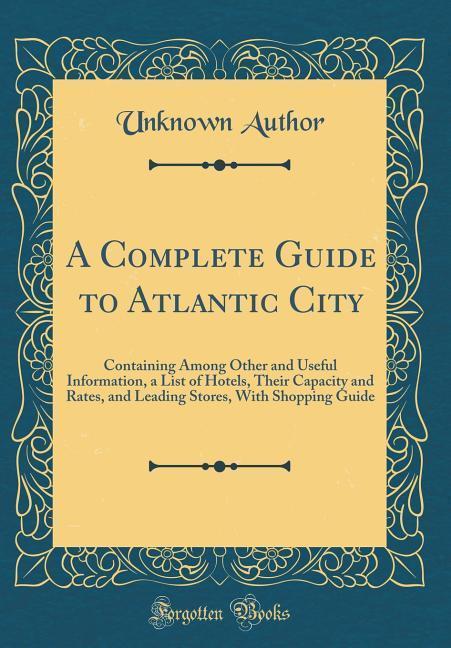 A Complete Guide to Atlantic City als Buch von ...