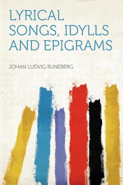 Lyrical Songs, Idylls and Epigrams als Taschenbuch