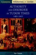 Authority and Disorder in Tudor Times, 1485-1603