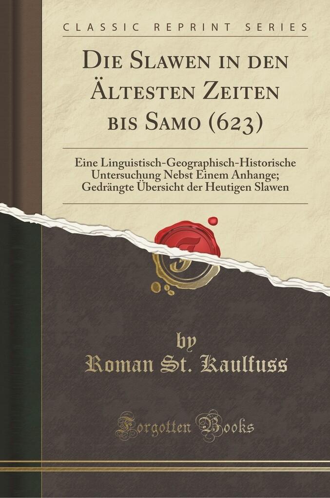 Die Slawen in den Ältesten Zeiten bis Samo (623...
