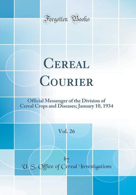 Cereal Courier, Vol. 26 als Buch von U. S. Offi...