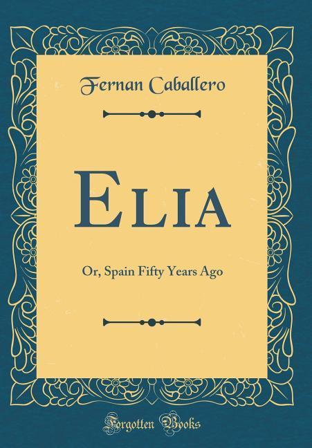 Elia als Buch von Fernan Caballero