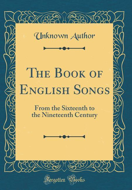 The Book of English Songs als Buch von Unknown ...