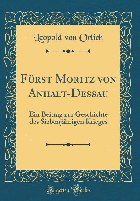 Fürst Moritz von Anhalt-Dessau als Buch von Leo...