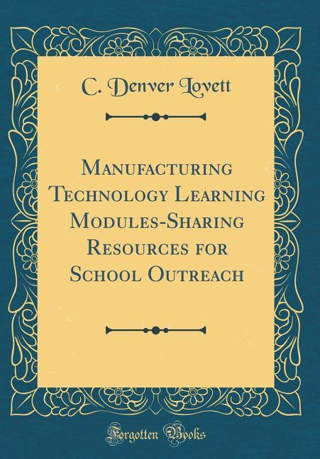 Manufacturing Technology Learning Modules-Shari...