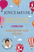 Joyce Meyer: Making Good Habits Breaking Bad Habits, Overload, Living Beyond Your Feelings